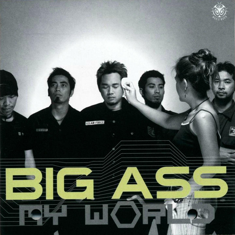Big Ass my world